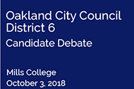 Oakland district 6 city council debate